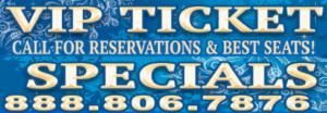 VIP Ticket & Dining Specials